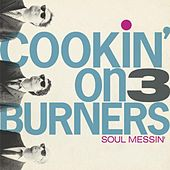 Soul Messin' by Cookin' On 3 Burners