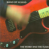 The Word And The Flesh by Band of Susans