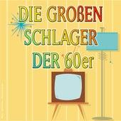 Die Großen Schlager der 60er by Various Artists