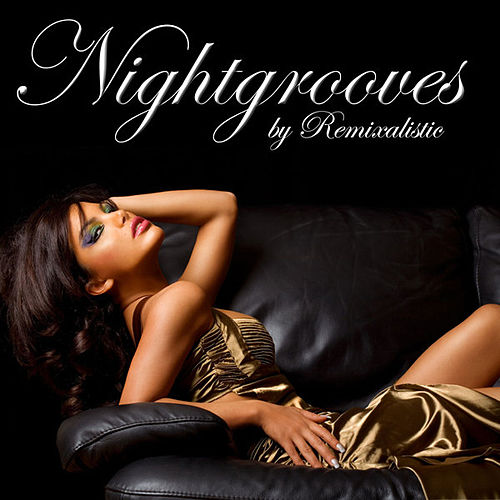 Nightgrooves (By Remixalistic) by Various Artists