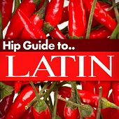 Hip Guide Latin by Various Artists