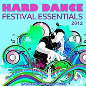Hard Dance Festival Essentials 2012 by Various Artists
