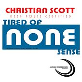 Tired Of None Snese by Christian Scott