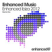 Enhanced Music - Enhanced Ibiza 2012 - Volume Two by Various Artists