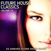 Future House Classics Vol. 10 by Various Artists