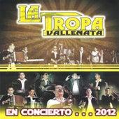 En Concierto... 2012 by La Tropa Vallenata