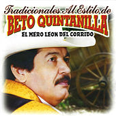 Tradicionales Al Estilo de by Beto Quintanilla El Mero Leon Del Corrido