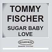 Sugar Baby Love by Tommy Fischer