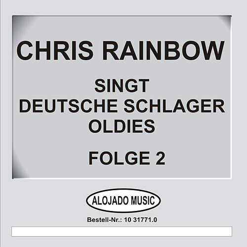 Deutsche Schlager Oldies Folge 2 by Chris Rainbow