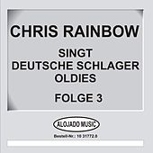 Deutsche Schlager Oldies Folge 3 by Chris Rainbow