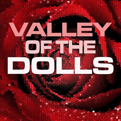 Valley Of The Dolls by Various Artists
