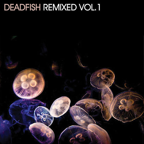 DeadFish Remixed Vol. 1 by Various Artists