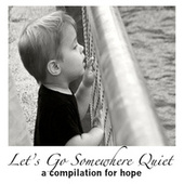 Let's Go Somewhere Quiet by Various Artists