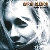 Après L'Amour by Karin Clercq