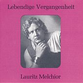 Lebendige Vergangenheit - Lauritz Melchior by Various Artists