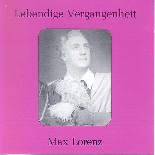Lebendige Vergangenheit - Max Lorenz by Max Lorenz