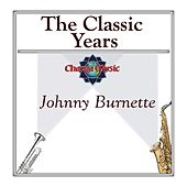 The Classic Years by Johnny Burnette