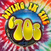 Living in The '70s von Various Artists