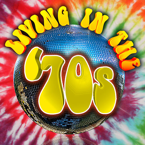 Living in The '70s by Various Artists