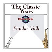 The Classic Years by Frankie Valli