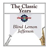 The Classic Years by Blind Lemon Jefferson
