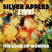 The Edge of Wonder (Live) by Silver Apples