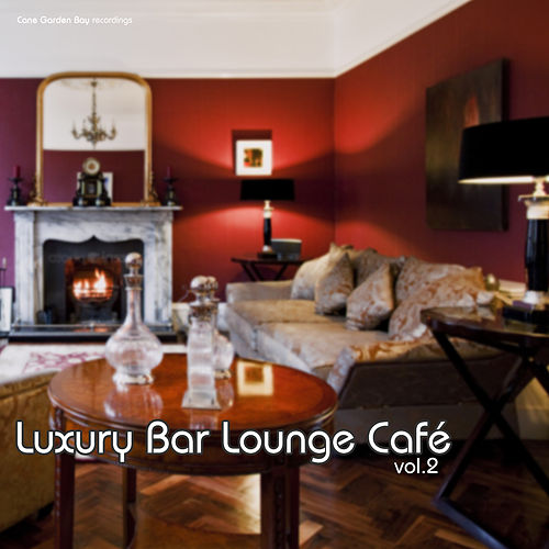 Luxury Bar Lounge Café, Vol. 2 by Various Artists