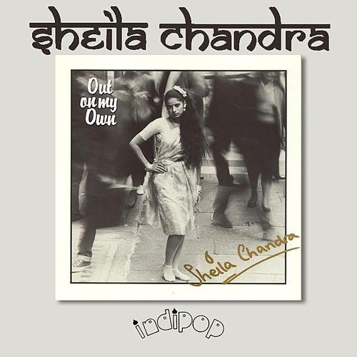 Out On My Own by Sheila Chandra