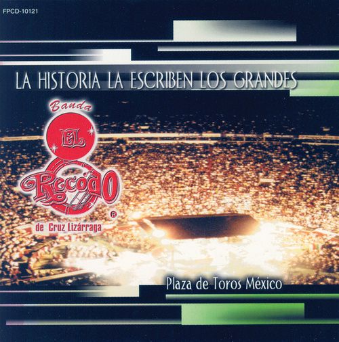 La Historia La Escriben Los... by Banda El Recodo