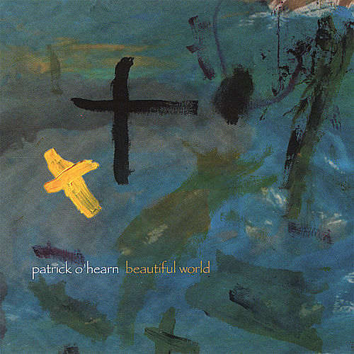 Beautiful World by Patrick O'Hearn