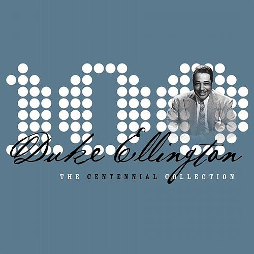 The Centennial Collection by Duke Ellington