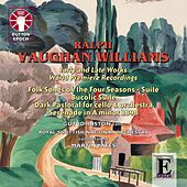 Vaughan Williams: Early and Late Works - World Premiere Recordings by Ralph Vaughan Williams and Royal Scottish National Orchestra