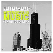 Metropolis Music (Extended Mix) by Elitenment