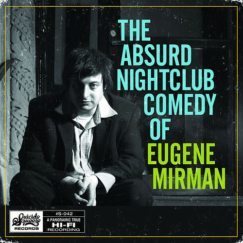 Absurd Nightclub Comedy... by Eugene Mirman