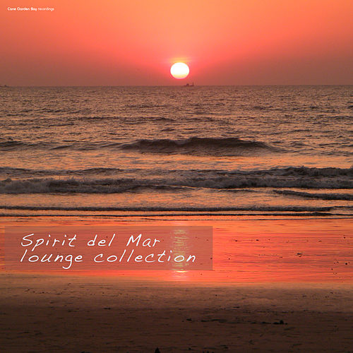 Spirit del Mar Lounge Collection by Various Artists