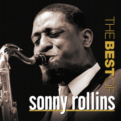 The Best Of Sonny Rollins (Prestige) by Sonny Rollins