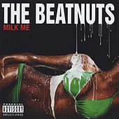 Milk Me von The Beatnuts