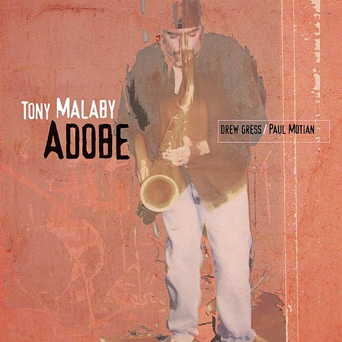 Adobe by Tony Malaby