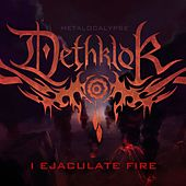 I Ejaculate Fire by Dethklok
