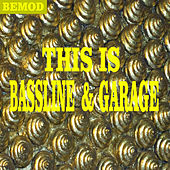 This Is Bassline & Garage by Various Artists