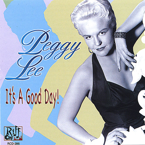 It's A Good Day! by Peggy Lee