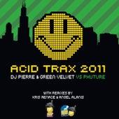 Acid Trax 2011 by Green Velvet