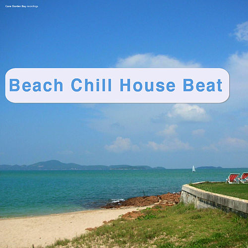 Beach Chill House Beat by Various Artists