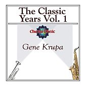 The Classic Years Vol 1 by Gene Krupa