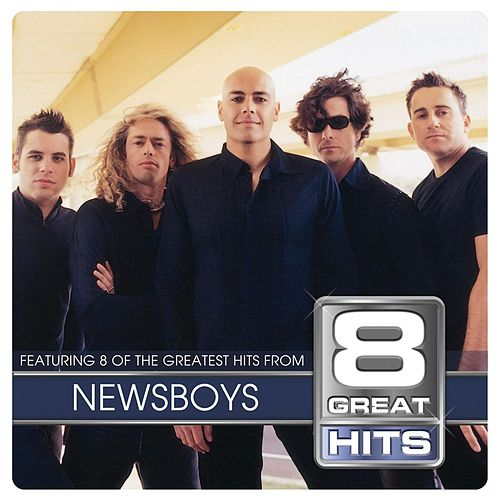 8 Great Hits by Newsboys