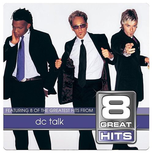 8 Great Hits by DC Talk