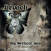 Broach - My Darkest Hour by BROACH