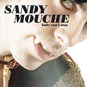 Baby Can't Stop by Sandy Mouche
