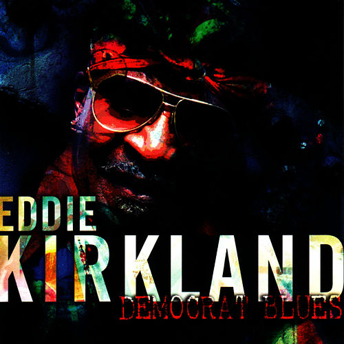 Democrat Blues by Eddie Kirkland