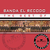 The Best of Banda Sinaloense de el Recodo: Ultimate Collection by Banda El Recodo